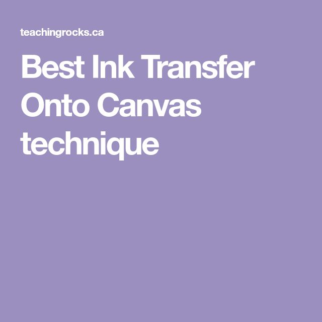 Best Ink Transfer Onto Canvas technique