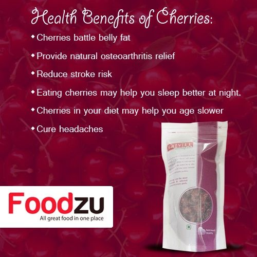 Health Benefits of Cherries: Cherries battle belly fat Eating #cherries may help you sleep better at night. http://www.foodzu.com/satvikk-dried-cherries-200g Buy Dry Fruits Online @ Best Price -Foodzu.com #healthtips #wellness