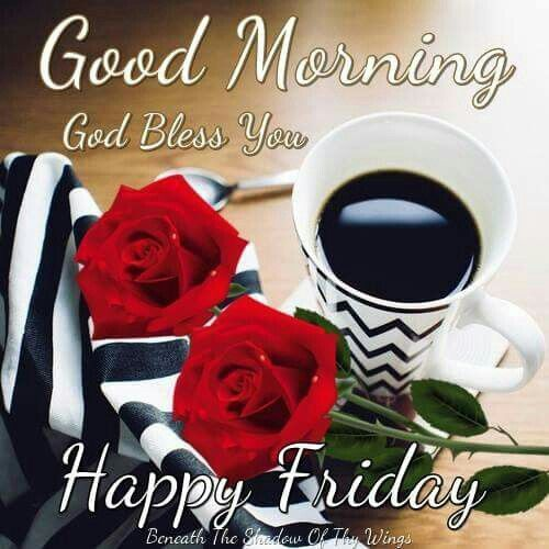 Good Morning, God Bless You, Happy Friday