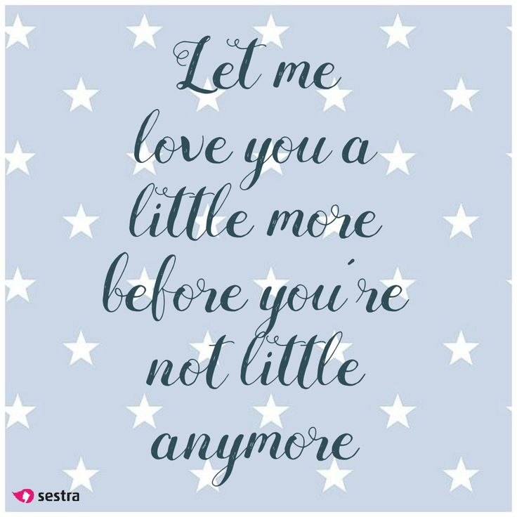 Download Let me love you a little more, before you're not little ...