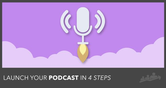 How to Launch a Podcast, Drive it to the Top of the Charts, AND Keep it There in Just 4 Steps