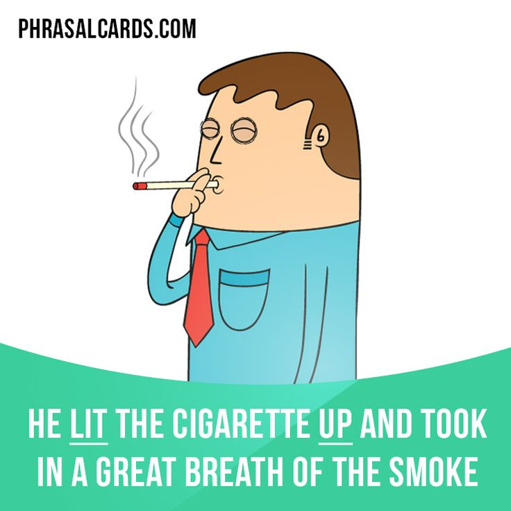 """""""Light up"""" means """"to light something to smoke"""".  Example: He lit the cigarette up and took in a great breath of the smoke.  #phrasalverb #phrasalverbs #phrasal #verb #verbs #phrase #phrases #expression #expressions #english #englishlanguage #learnenglish #studyenglish #language #vocabulary #dictionary #grammar #efl #esl #tesl #tefl #toefl #ielts #toeic #englishlearning #vocab #wordoftheday #phraseoftheday"""
