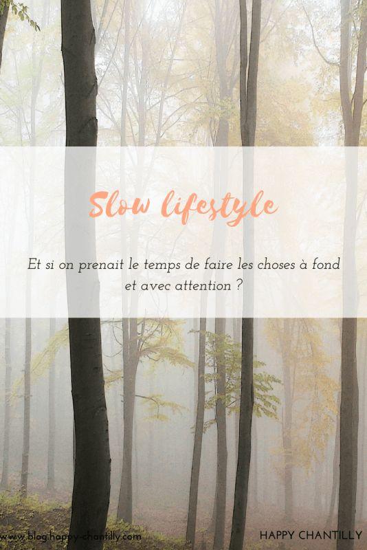 Slow lifestyle: Et si on prenait le temps de faire les choses à fond et avec attention ? -