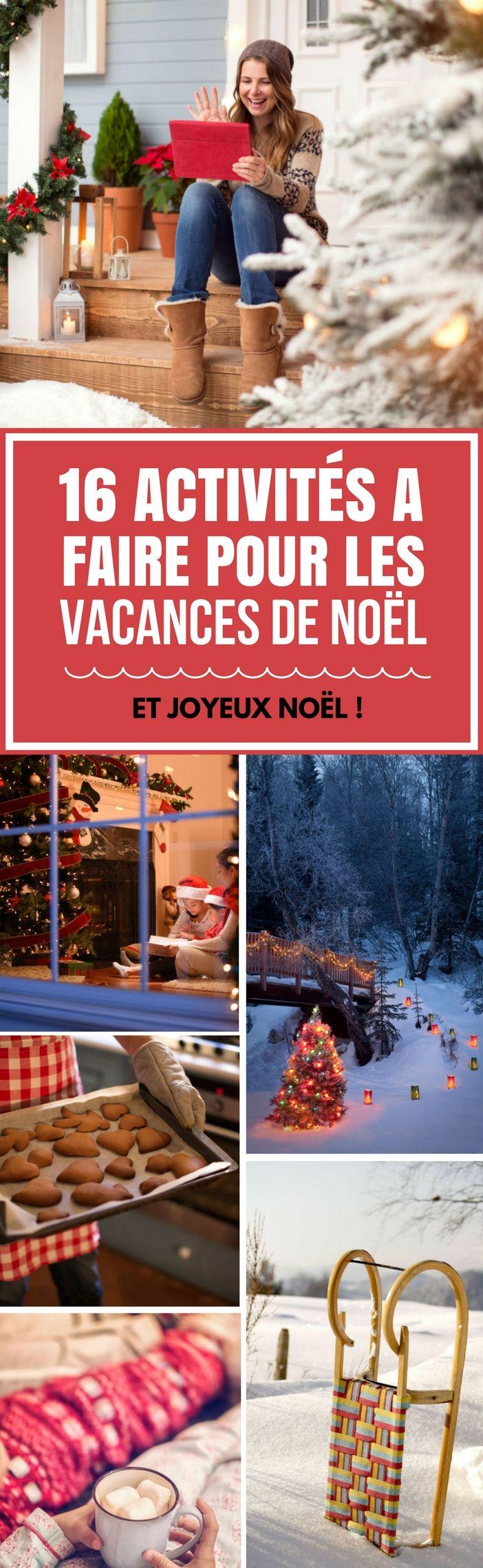16 ACTIVITÉS IMPORTANTES A FAIRE POUR LES VACANCES DE NOËL. #noël #noël2017 #acivitésdenoël #vacances #joyeuxnoel