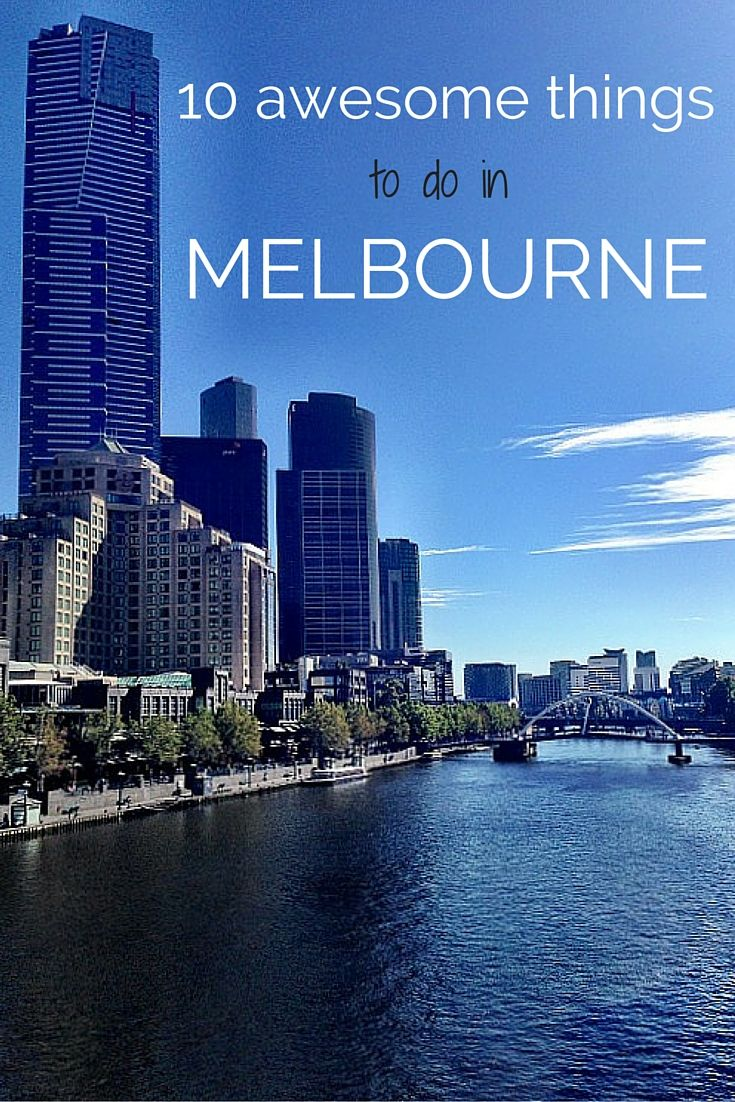10 awesome things to do in Melbourne, Australia that will make you feel like a local.