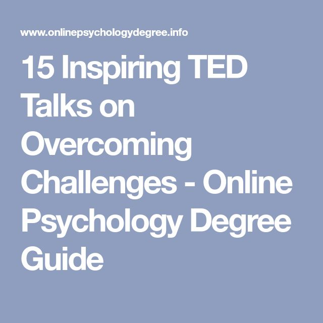 15 Inspiring TED Talks on Overcoming Challenges - Online Psychology Degree Guide
