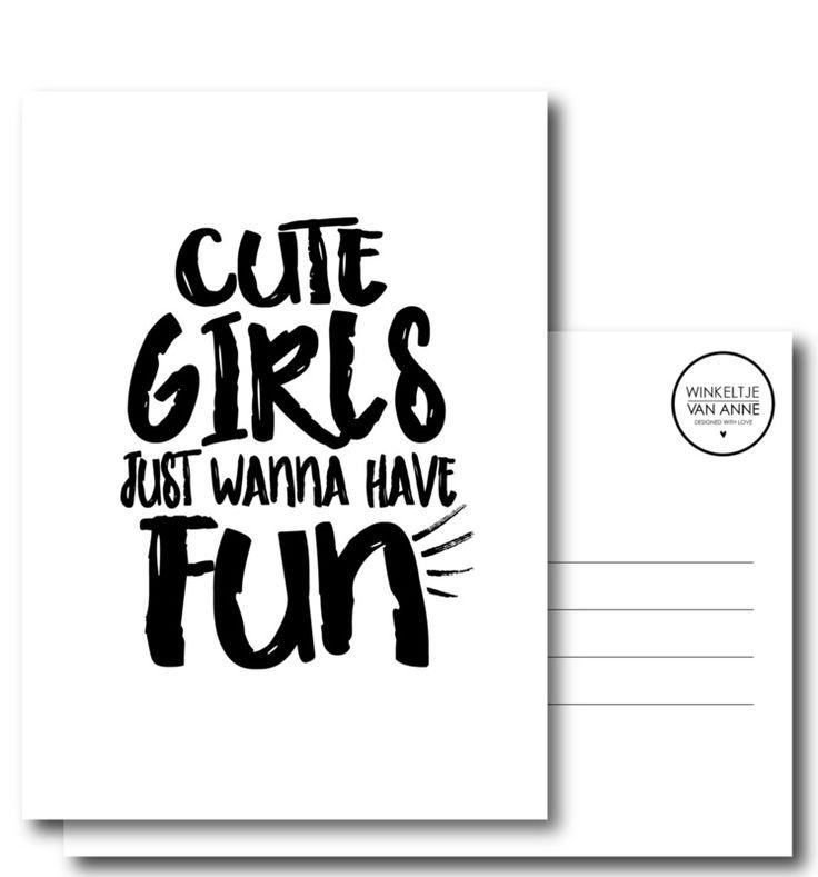 Kaart Cute girls Ansichtkaart met tekst Cute girls just wanna have fun. Een stoer ansichtkaartje om te versturen of te gebruiken als decoratie op de kinderkamer. zwart-wit monochrome