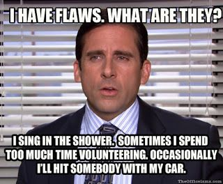 This one is one of my favorite Michael Scott quotes.