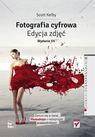 """""""Fotografia cyfrowa. Edycja zdjęć"""" - Scott Kelby nauczy Cię, jak korzystać z Photoshopa!    #helion #fotografia  #ScottKelby #Photoshop  #ksiazka"""