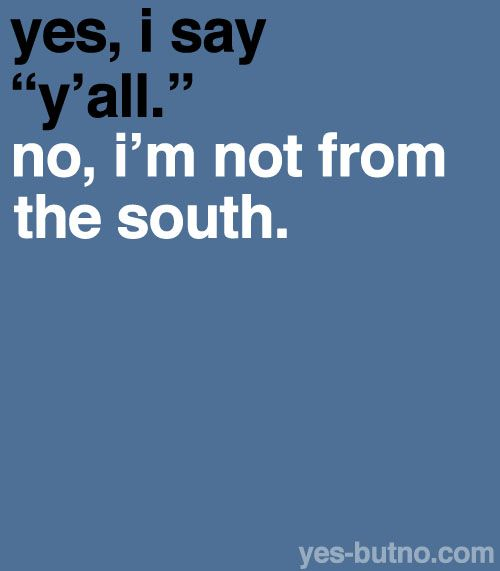 yesss: The South, Southern Belle, Country Things, Southern Charms, Country Girls, Funny Stuff, Southern Accent, Yall, Yesbutno