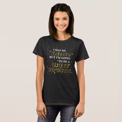 Cousin T-Shirt Funny A Big Cousin Gift Apparel - individual customized designs custom gift ideas diy