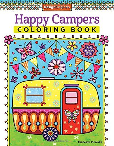 Happy Campers Coloring Book. This adult coloring book includes 30 amazing art activities featuring whimsical images for the wanderlust crowd. Finished examples and basic art techniques are included in this book that is printed on high-quality, extra-thick paper to eliminate bleed-through. Pages are pre-perforated for easy removal and display.