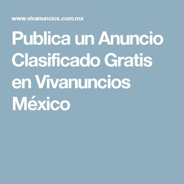 Publica un Anuncio Clasificado Gratis en Vivanuncios  México