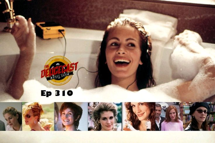 The Deucecast Movie Show #310: The Julia Roberts Sweet Sixteen