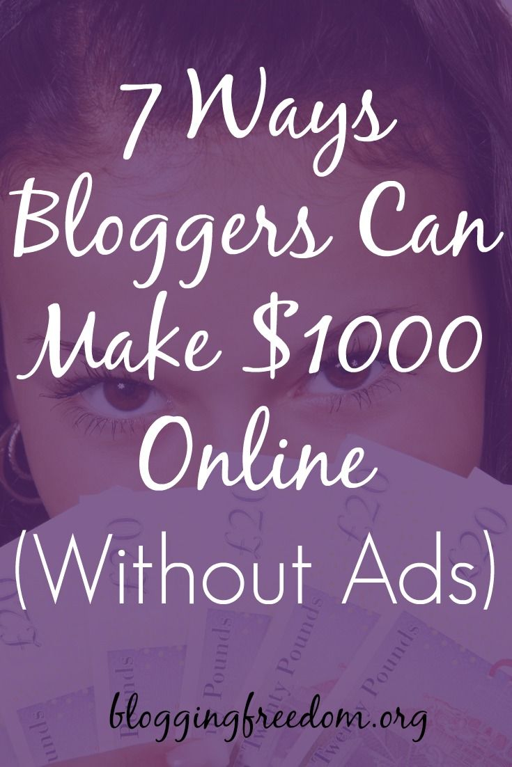 7 Ways Bloggers Can Make $1000 Online (without Any Traffic