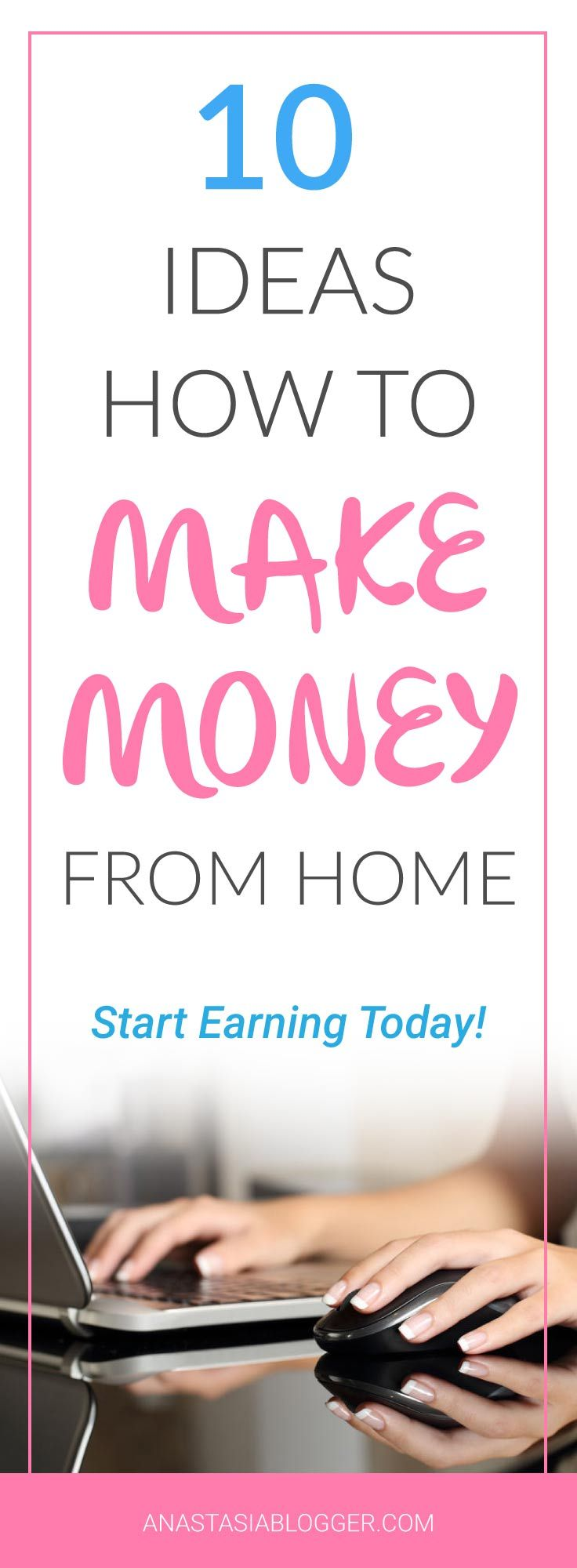 10 ideas how to make money from home - make money fast, make money online, make money ideas, make money blogging, as a virtuall assistant, via paid online surveys, earn money online in every possible way!