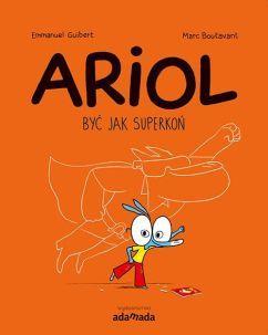 "Emmanuel Guibert (sc.), Marc Boutavant (rys.), ""Ariol #2: Być jak Superkoń"", Wydawnictwo Adamada, 2016."