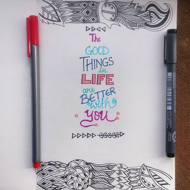 "(Handlettering of a quote and doodling with pens) ""The good things in life are better with you"" is available as merchandise for purchase on @postergully @cupick @paintcollar  #art #artwork #handlettering #handdrawn #pattern #typography #doodle #love #valentine #gift #forsale #drawing #draw #artist #creative #quote #lovequotes #artistic #colorful #mystaedtler #india #bangalore #mumbai #chennai #pune #delhi #goa #postergully #cupick #paintcollar"
