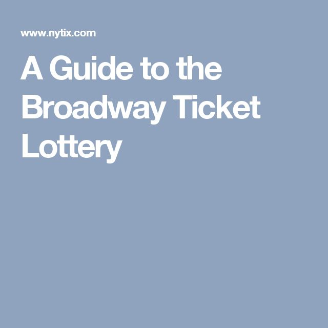 A Guide to the Broadway Ticket Lottery