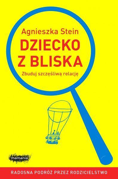 Dziecko z bliska - Książki - Wydawnictwo Mamania - Mądre książki dla mądrych rodziców - mamania.pl