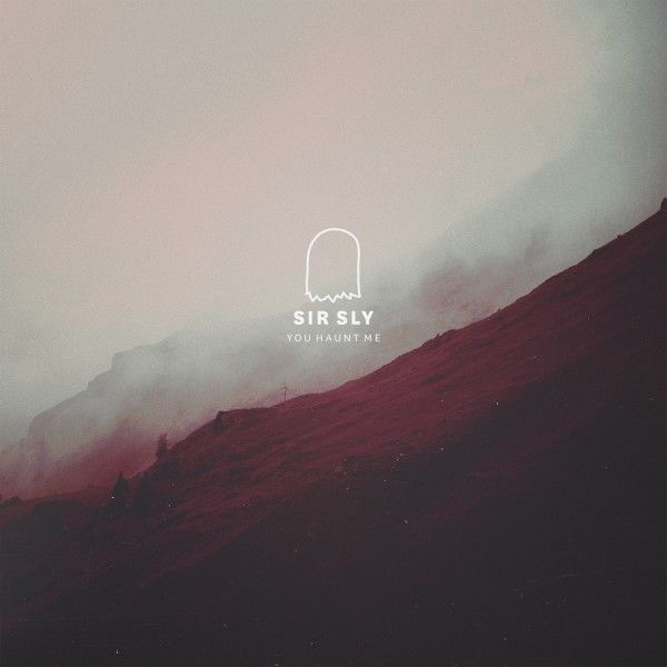 Sir Sly / You Haunt Me