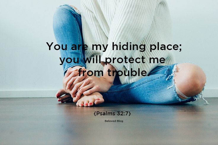 Proverbs 32:7 - God is our refuge, our hiding place & our help in times of trouble!