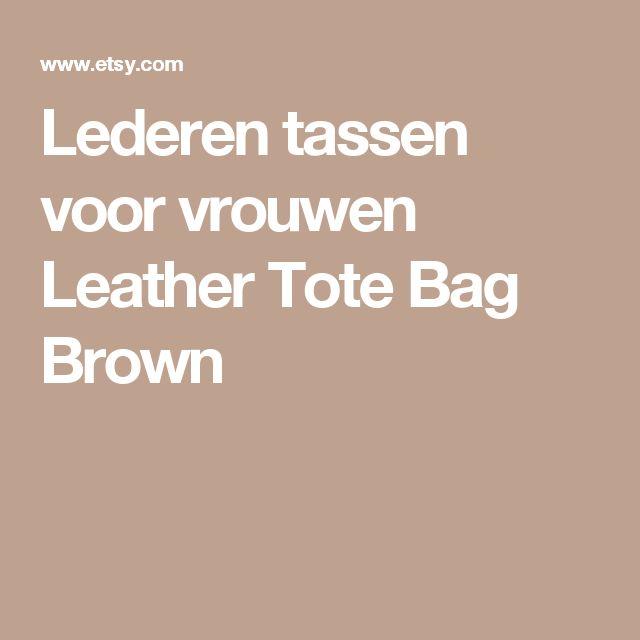 Lederen tassen voor vrouwen Leather Tote Bag Brown