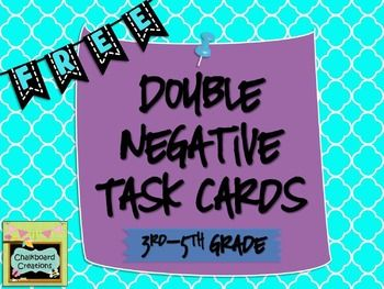 This is a FREE set of 18 task cards! Each card has a sentence that contains a double negative for the students to correct. An answer key is provided. These can be used for early finishers, centers or small groups, playing Scoot, or as review. *****************************************************************************If you enjoy this FREE product, check out some of my other 3rd-5th Grade resources: Rubrics for All Occasions: Common Core AlignedIndividual Student Writing CenterLanguage Arts…