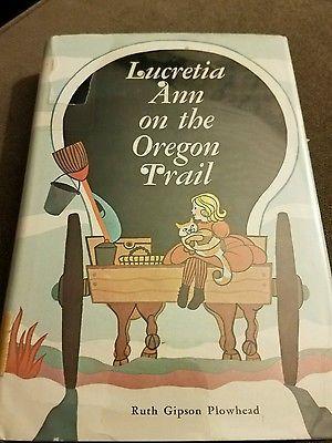 Lucretia Ann on the Oregon Trail 1969 Ruth Gipson Plowhead YA Historical Fiction