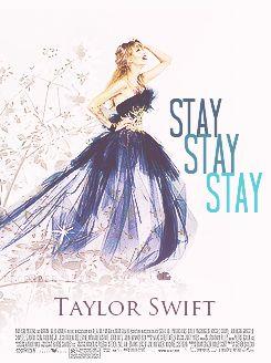 Stay, Stay, Stay Movie Poster!!!! #stay #taylorswift #swiftie
