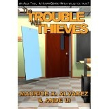 The Trouble WIth Thieves: Return to Averia (Paperback)By Maurice X. Alvarez
