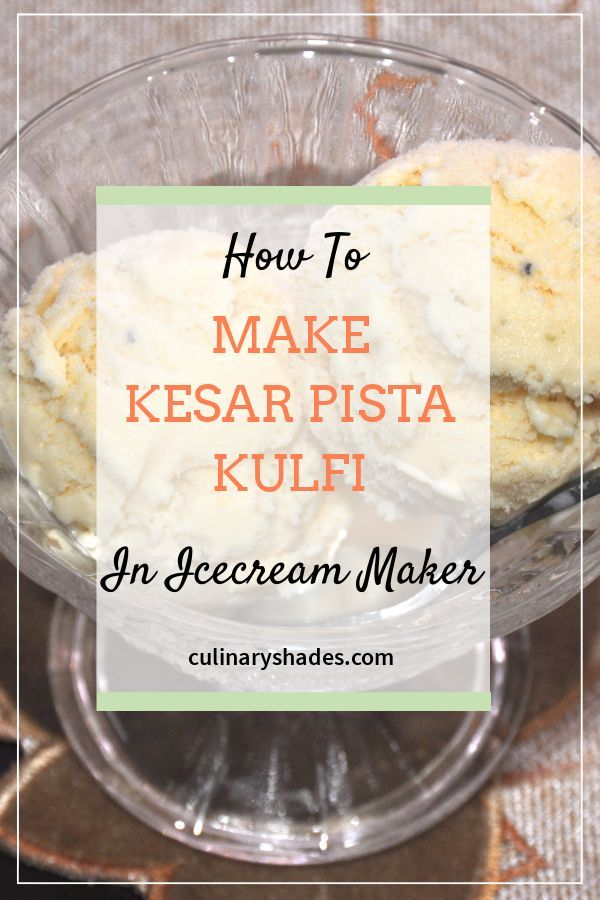 Easy Kesar Pista Kulfi Recipe In 2020 Indian Ice Cream Kulfi Recipe Ice Cream Maker Recipes