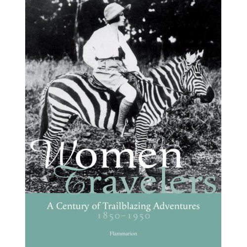 WOMEN TRAVELERS (A favorite coffee table book)