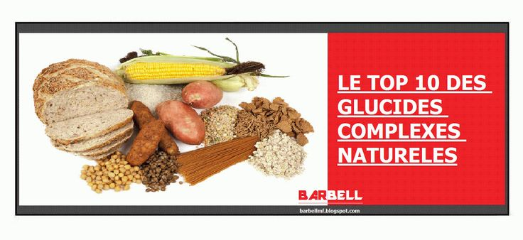 http://barbellmf.blogspot.fr/2014/10/le-top10-des-glucides-complexes.html