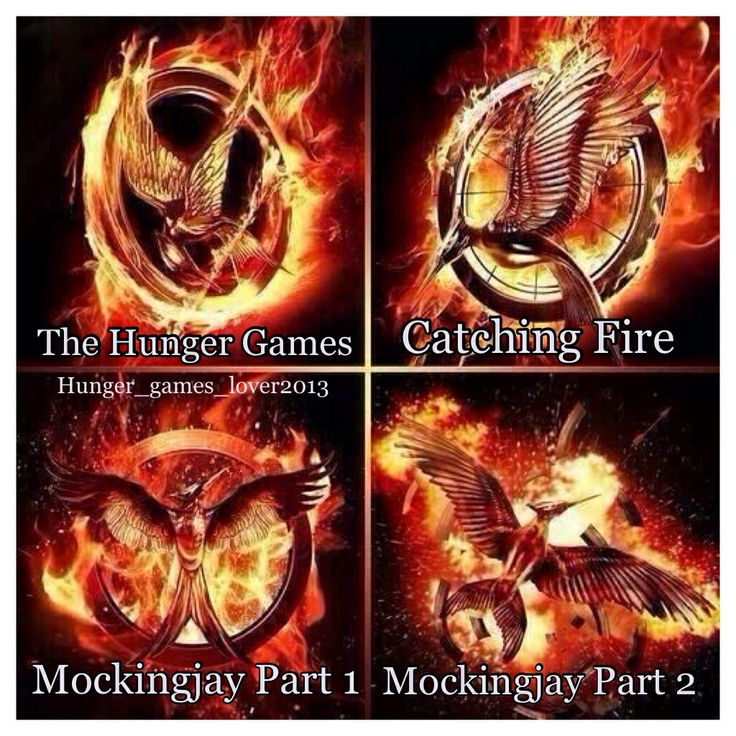 """The Hunger Games / Catching Fire / Mockingjay Part 1 / Mockingjay Part 2 """"Fire is catching! And if we burn, you burn with us!"""""""