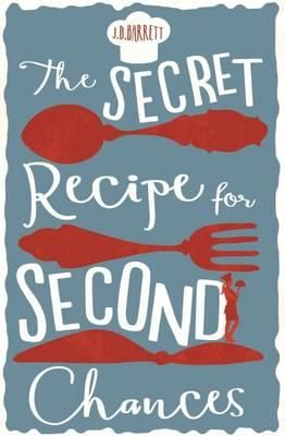 The Secret Recipe for Second Chances by J.D. Barrett | Angus & Robertson Bookworld | Books - 9780733634772