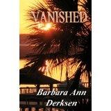 Vanished: Wilton/Strait Murder Mystery series (Wilton/Strait Murder Mysteries) (Paperback)By Barbara Ann Derksen