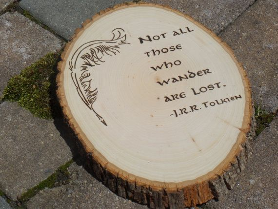 Not All Those Who Wander Are Lost Woodburned By