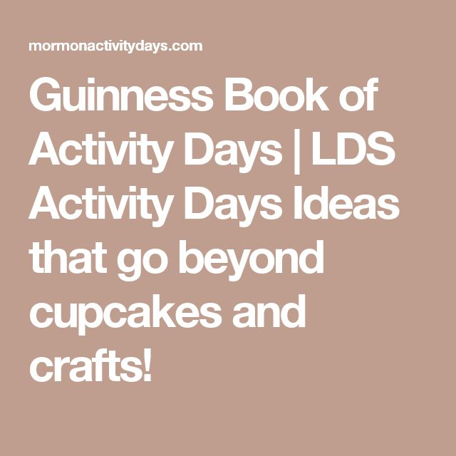 Guinness Book of Activity Days | LDS Activity Days Ideas that go beyond cupcakes and crafts!