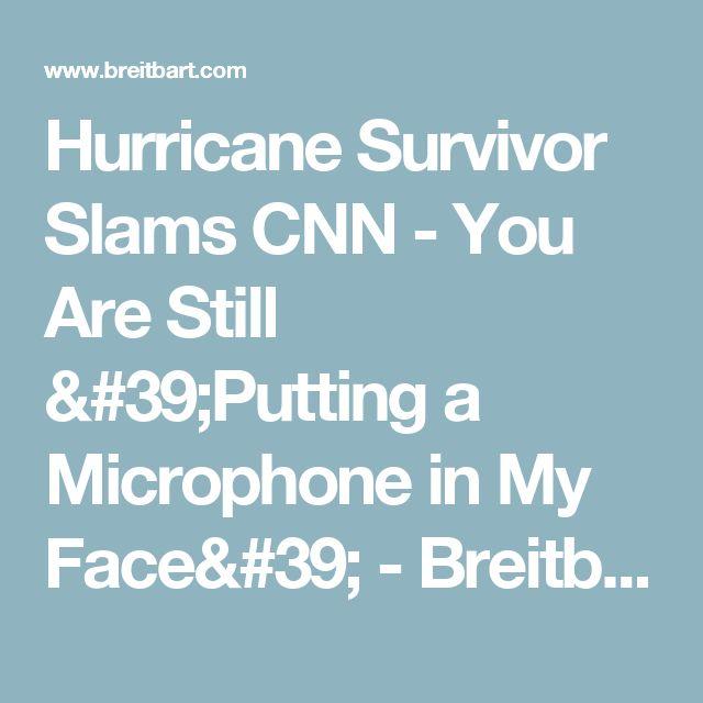 Hurricane Survivor Slams CNN - You Are Still 'Putting a Microphone in My Face'