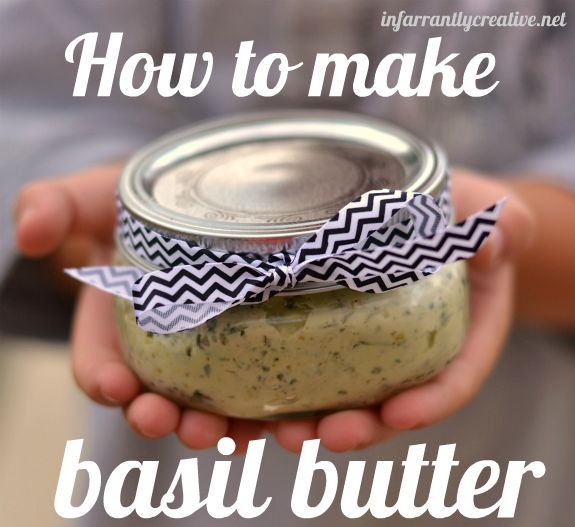 Easy basil butter recipe, cheap gift idea