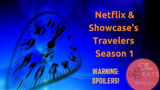 """Here's my review on Netflix's & Showcase's """"Travelers""""."""
