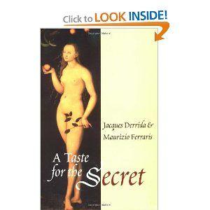 A Taste for the Secret: Jaques Derrida, Maurizio Ferraris