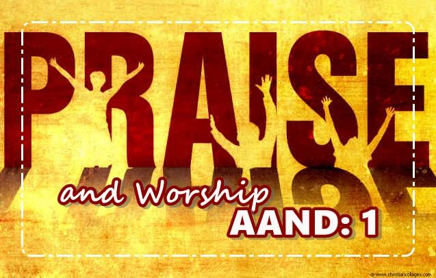 Praise and worship aand 1
