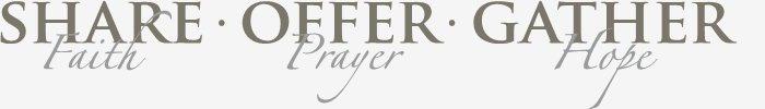 Share faith offer prayer gather hope