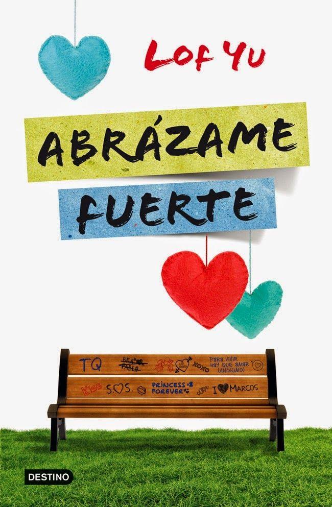 1. ABRAZAME FUERTE - TRILOGÍA ABRÁZAME FUERTE, LOF YU  http://bookadictas.blogspot.com/2014/09/trilogia-abrazame-fuerte-lof-yu.html