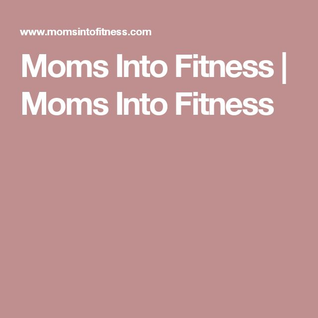 Moms Into Fitness | Moms Into Fitness