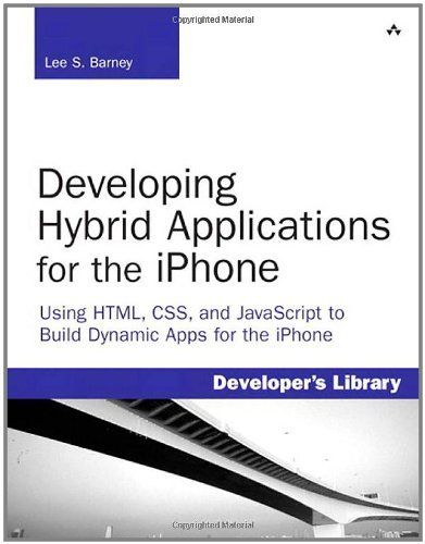 Developing Hybrid Applications for the iPhone: hybrid mobile apps