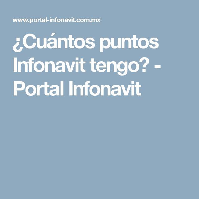 ¿Cuántos puntos Infonavit tengo? - Portal Infonavit