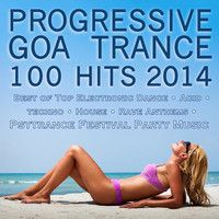 Progressive Goa Trance 100 Hits 2014: Album preview set - 100 tracks for $9.99 by 101 Dance Hits (Official) on SoundCloud
